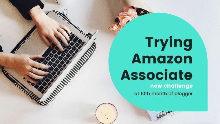 ブログ運営10か月目にしてAmazonアソシエイトに挑戦!