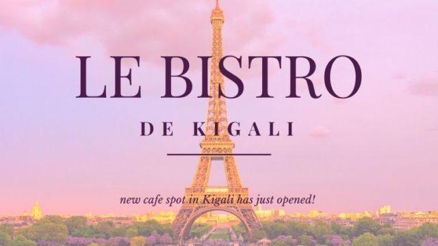キガリにいながらパリ気分!Bistro de Kigaliがオープン